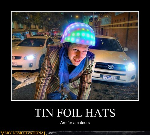 3 - demotivational-posters-tin-foil-hats